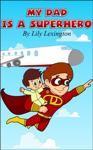 My Dad is a Superhero by Lily Lexington