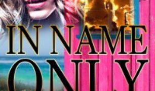 In Name Only by Carol Kilgore
