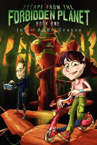 Escape From the Forbidden Planet by Julie Anne Grasso