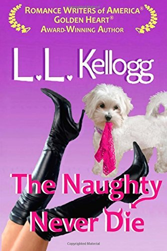 The Naughty Never Die by L.L. Kellogg