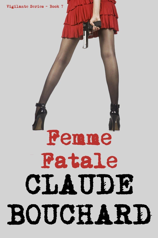 Femme Fatale by Claude Bouchard