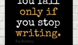 You fail only if you stop writing. - Ray Bradbury quote