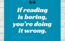 If reading is boring, you're doing it wrong.