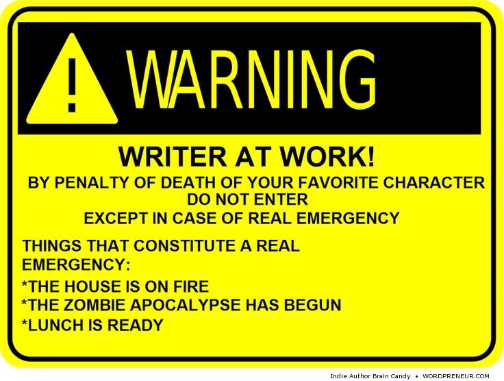 Warning - Writer at Work!