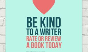 Be Kind to a Writer