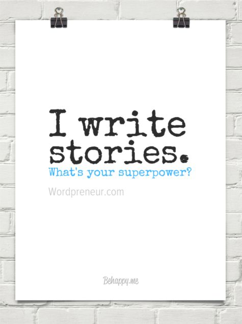 I write stories. What's your superpower?