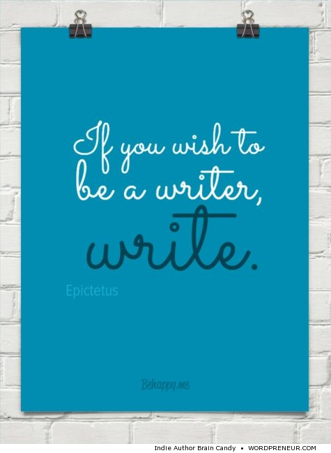 If yo wish to be a writer ...