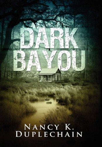 Dark Bayou by Nancy K. Duplechain