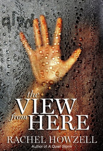 The View from Here by Rachel Howzell Hall