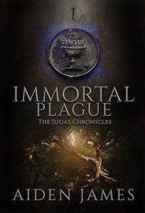 Immortal Plague (Judas Chronicles Book 1) by Aiden James