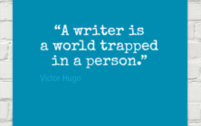 A writer is a world trapped ina person. Victor Hugo