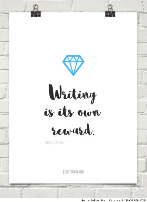 Writer Motivation: Writing is its own reward.