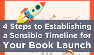 4 Steps to Establishing a Sensible Timeline for Your Book Launch