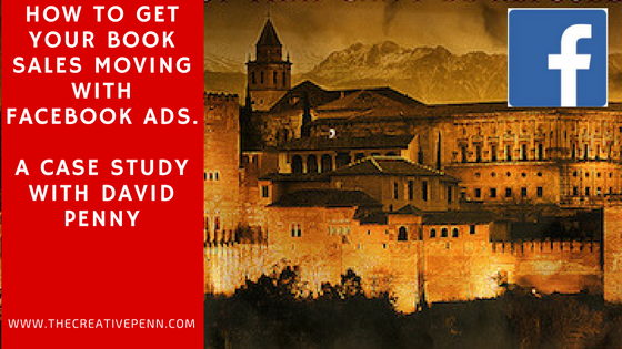 How To Get Your Book Sales Moving With Facebook Ads. A Case Study With David Penny