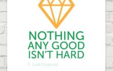 Nothing any good isn't hard quote