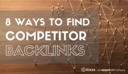 8 Ways to Find Competitor Backlinks Using Alexa's Backlink Tool
