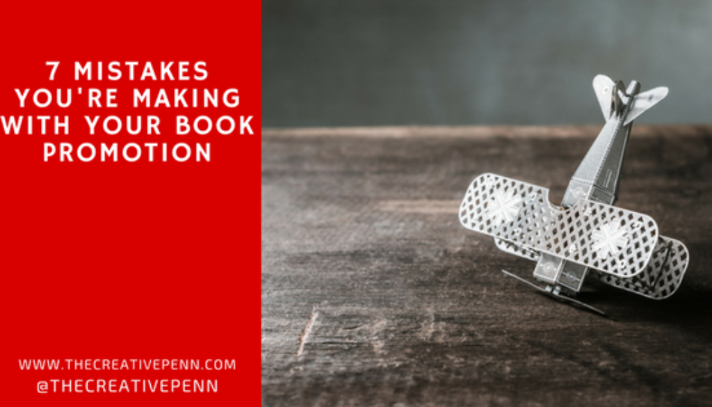 7 Mistakes You're Making With Your Book Promotion