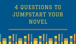 4 Questions to Jumpstart Your Novel