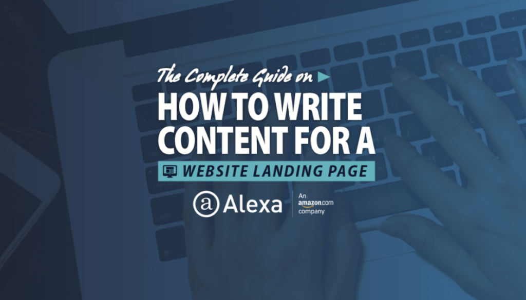 The Complete Guide on How to Write Content for a Website Landing Page