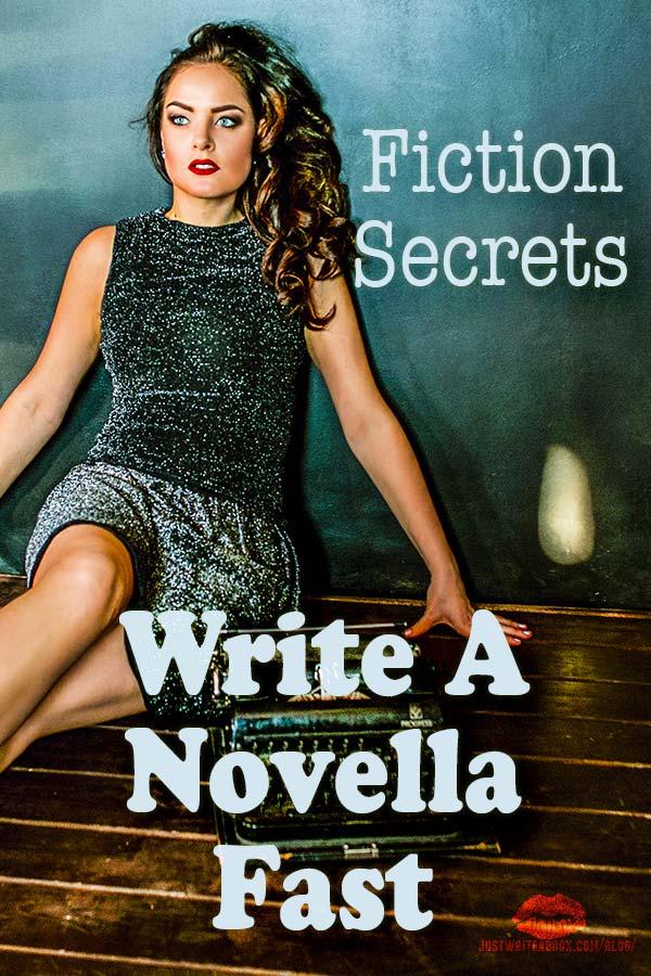 Fiction Secrets: 5 Tips To Write A Novella Fast