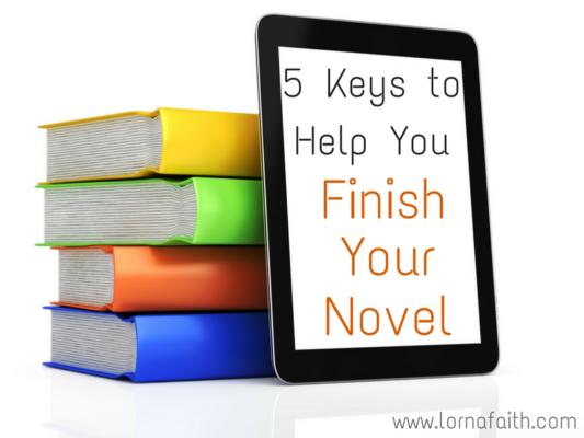 5 Keys To Help You Finish Your Novel