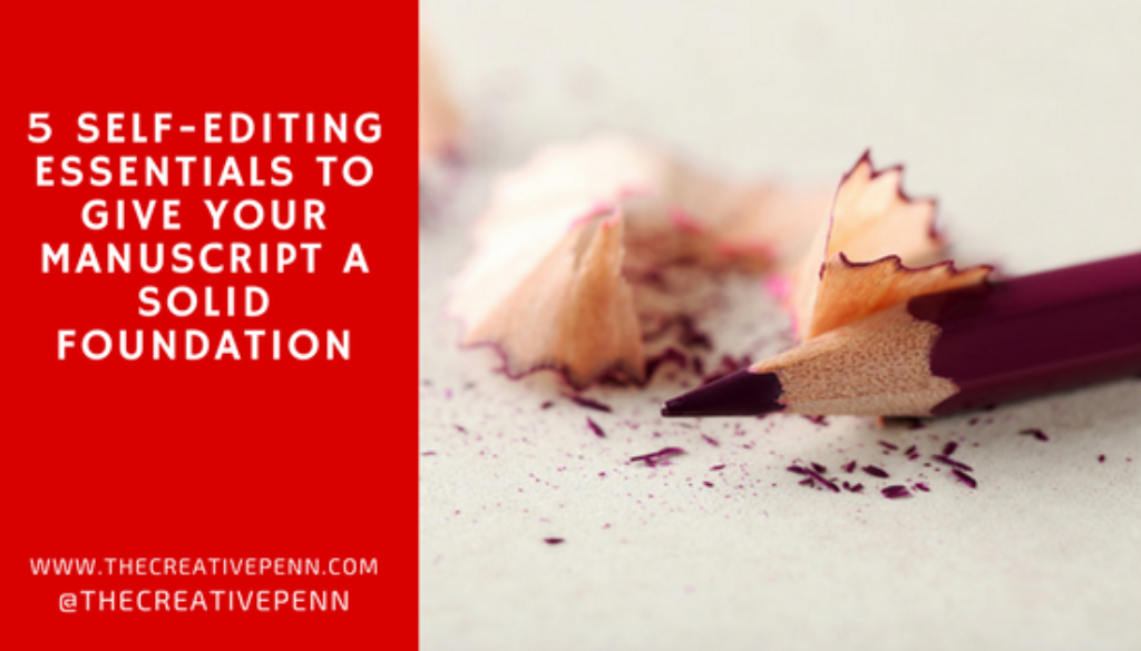 5 Self-Editing Essentials to Give Your Manuscript a Solid Foundation | The Creative Penn