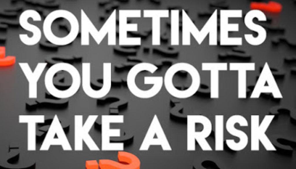 Sometimes You Gotta Take a Risk – NovelRocket