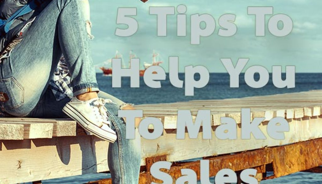 Blogging: 5 Tips To Help You To Make Sales From Your Blog