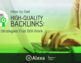 How to Get High Quality Backlinks: 21 Strategies That Still Work – Alexa Blog