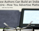 The Write Conversation: How Authors Can Build An Indie Empire—How You Advertise Matters