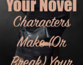 Writing Your Novel: Characters Make (Or Break) Your Book – Angela Booth's Fab Freelance Writing Blog