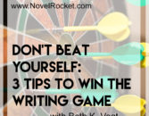 Don't Beat Yourself: 3 Tips to Win the Writing Game – NovelRocket