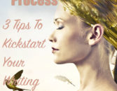 Your Writing Process: 3 Tips To Kickstart Your Writing NOW