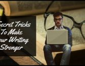 5 Secret Tricks To Make Your Writing Stronger – Writers Write