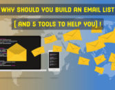 Email list building: Why should you build one and 5 tools to help you!