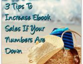 3 Tips To Increase Ebook Sales If Your Numbers Are Down