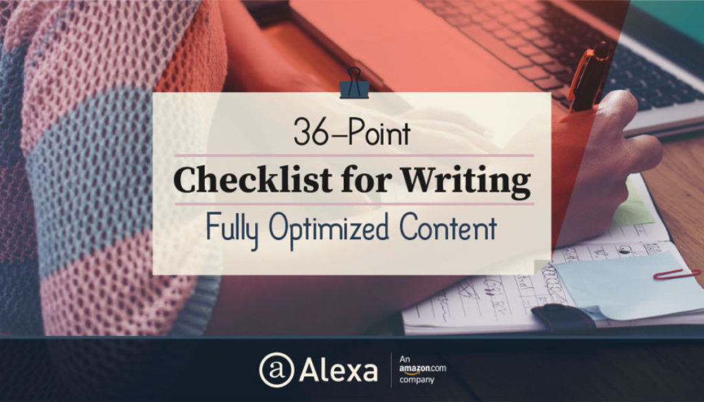 36-Point Checklist for Writing Fully Optimized Content – Alexa Blog