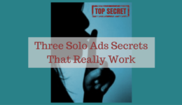 Three Solo Ads Secrets That Really Work