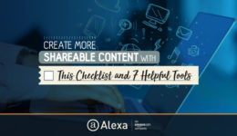 Create More Shareable Content With This Checklist and 7 Helpful Tools
