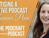 How To Monetize A Creative Podcast With Joanna Penn On Podcraft | The Creative Penn