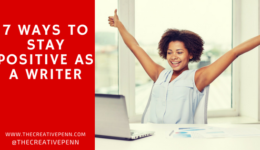 The Writing Life: 7 Ways To Stay Positive As A Writer | The Creative Penn