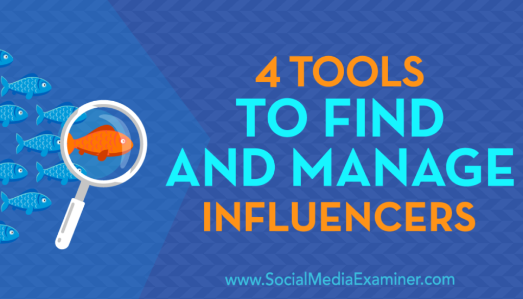 4 Tools to Find and Manage Influencers : Social Media Examiner