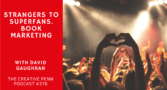 Strangers to Superfans. Book Marketing with David Gaughran | The Creative Penn