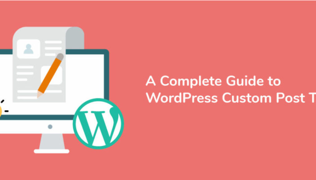 A Complete Guide To WordPress Custom Post Type For WordPress Beginners!