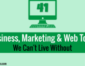 41 Business, Marketing, and Web Tools We Can't Live Without