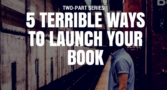 5_terrible_ways_to_launch_your_book-560x315[1]
