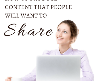 How to Produce Content that People Will Want to Share – Eleanor Prior