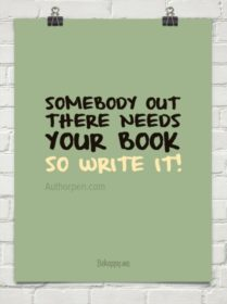 Writer Motivation: Your Book is Needed!