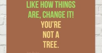 You're not a tree motivational quote