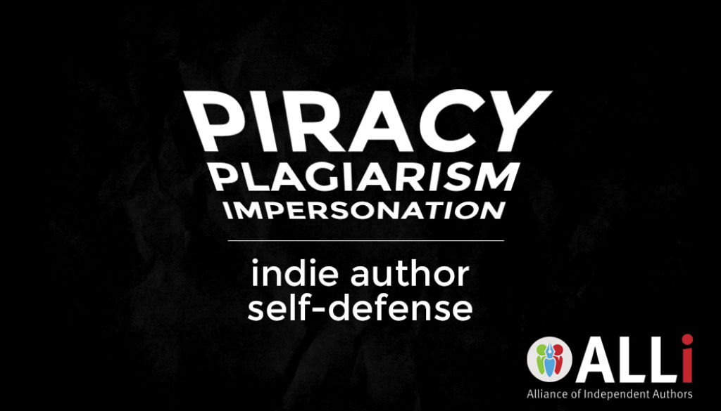 Piracy, Plagiarism, and Impersonation – Part 1 of 3 | Alliance of Independent Authors: Self-Publishing Advice Center